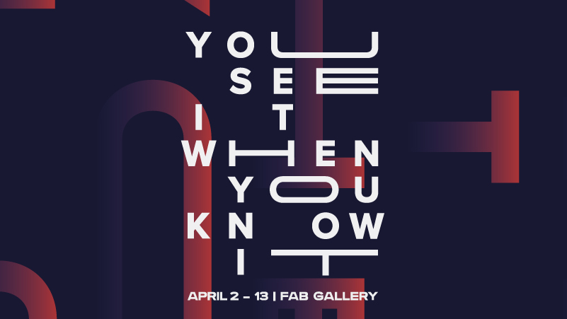 You See It When You Know It: Bachelor of Design Graduate Show 2019