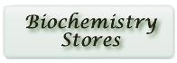 Biochemistry Stores