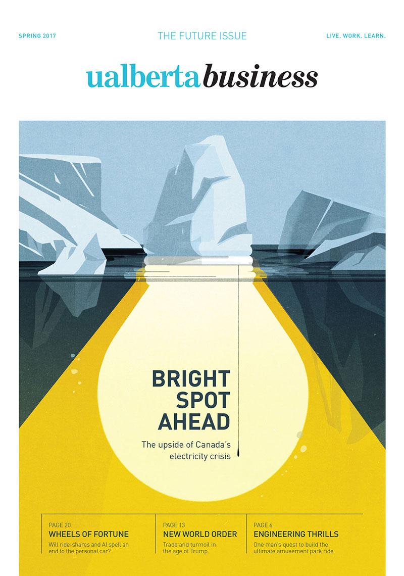 UAlberta Business Magazine - Spring 2017 - Bright Spot Ahead