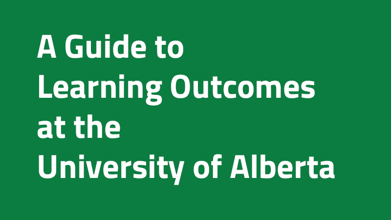 A Guide to Learning Outcomes at the University of Alberta