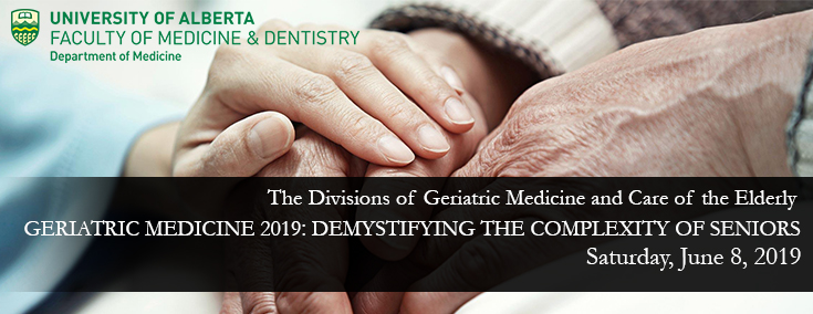 Geriatric Medicine 2019: Demystifying the Complexity of