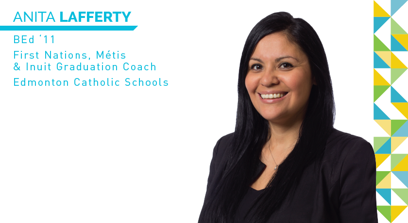 Anita Laferty | BEd '11 | First Nations, Metis & Inuit Graduation Coach | Edmonton Catholic schools