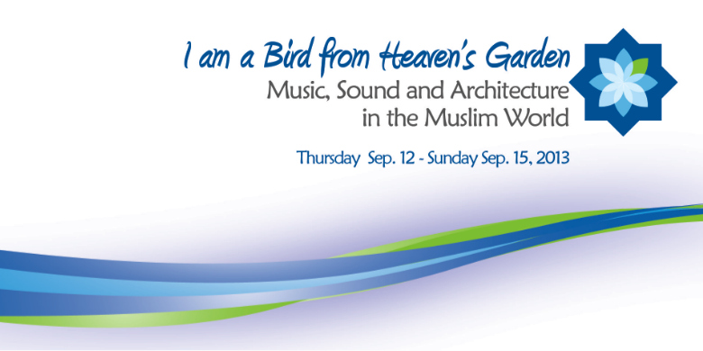 I am a Bird from Heaven's Garden: Music, Sound, and Architecture in the Muslim World