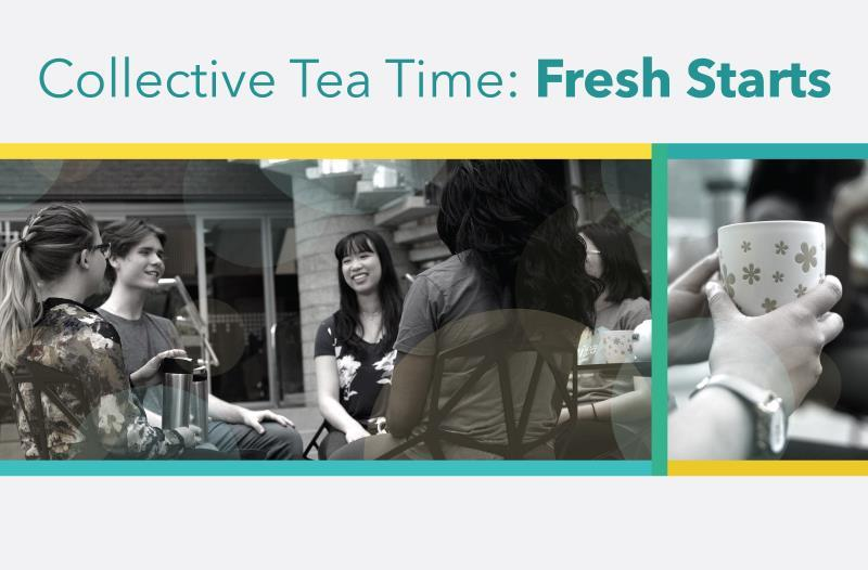 Collective Tea Time: Fresh Starts