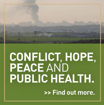 Conflict, hope, peace and public health. Find out more.