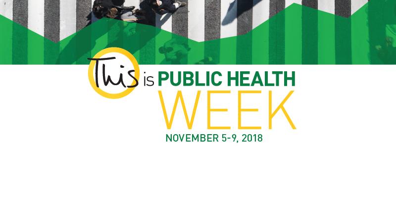This is Public Health Week | November 5-9, 2018