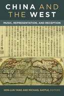 China and the West: Music, representation, and reception. Ed. M. Saffle and H. Yang