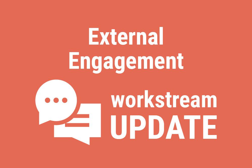 External Engagement Workstream Update