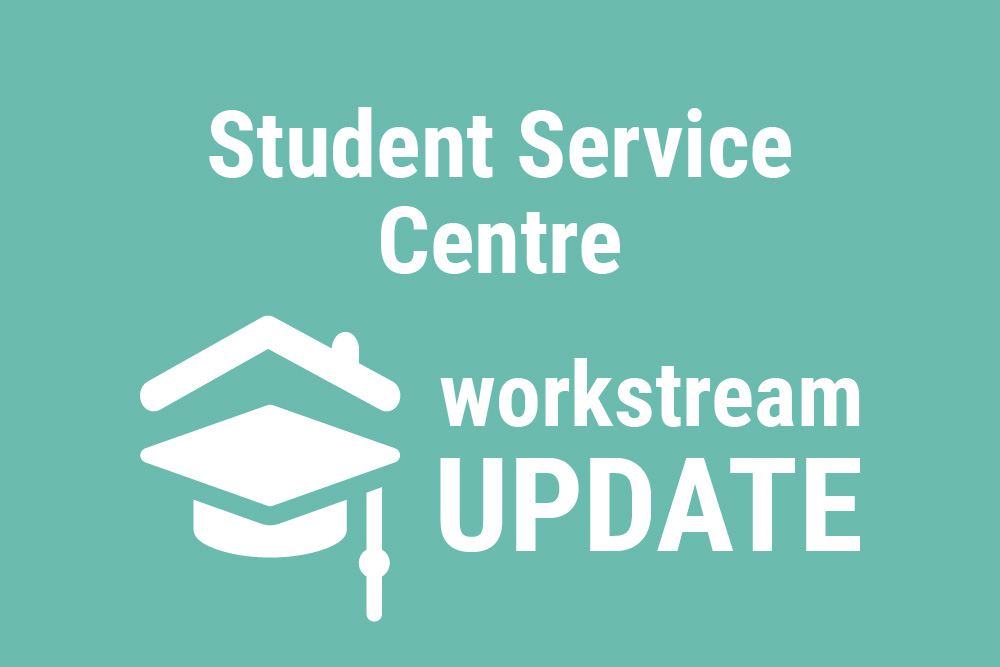 Student Service Centre Workstream Update