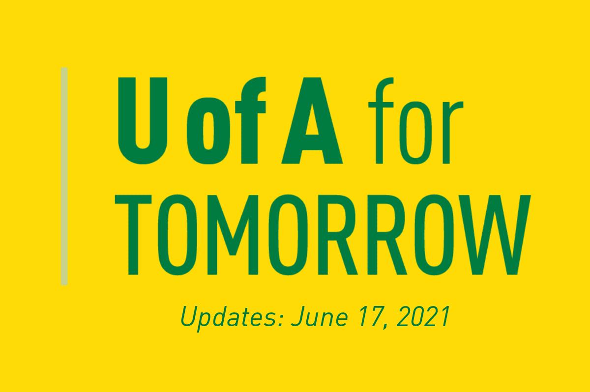 U of A for Tomorrow Update June 17, 2021