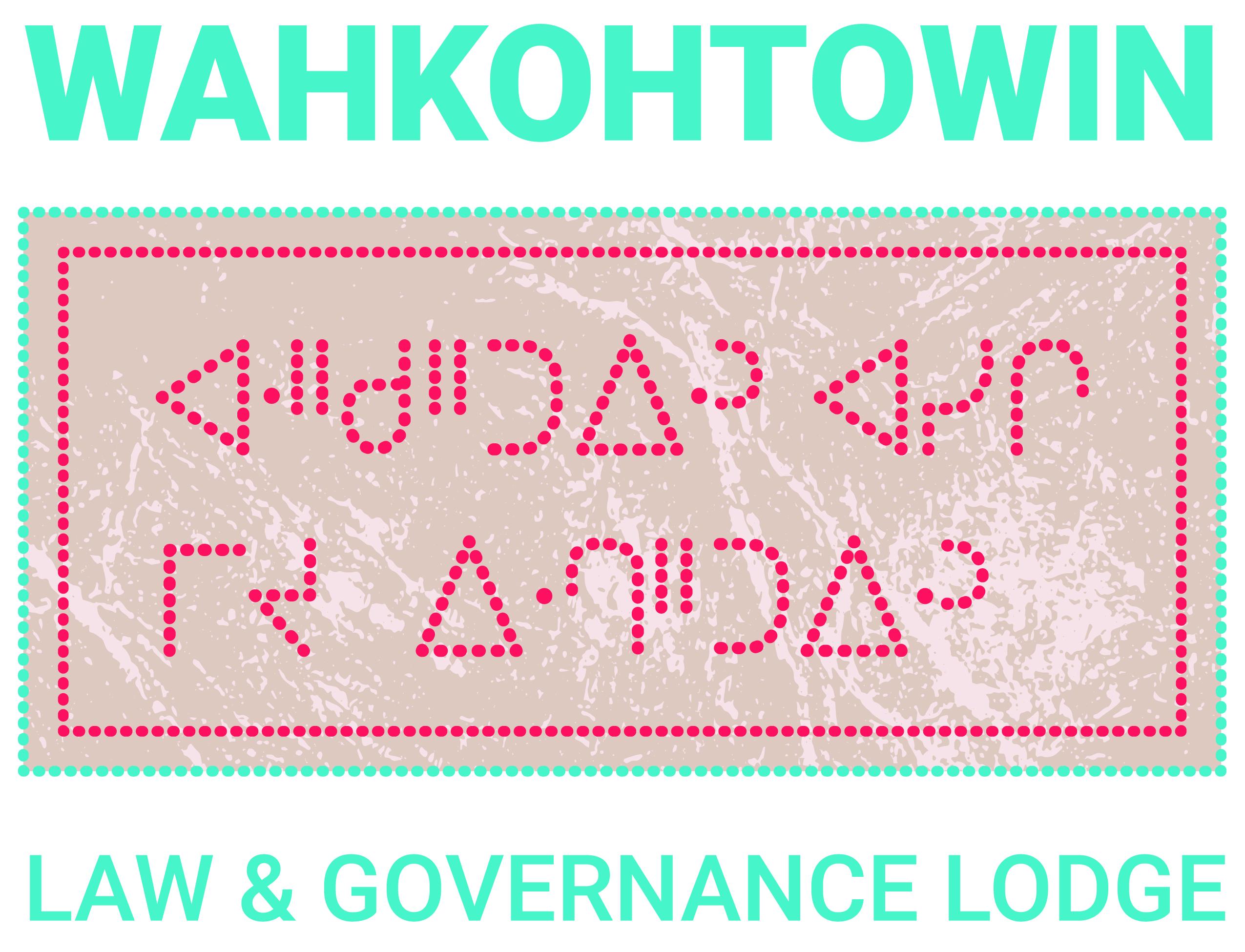 Wahkohtowin Law & Governance Lodge Logo