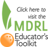Click here to visit the MDRL Educator's Toolkit